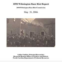 Link to the 1898 Wilmington Race Riot Report, May 31, 2006, NC Digital Collections