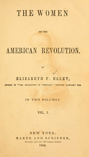 "Elizabeth Ellett's ""The Women of the American Revolution,"" published in 1848."