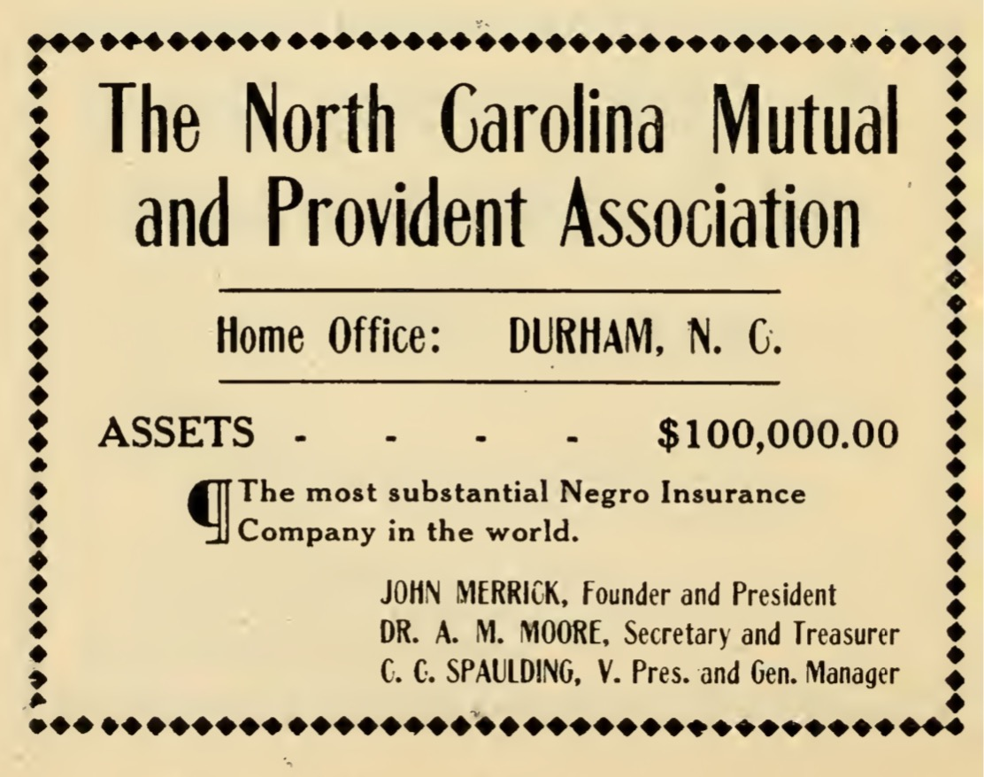 Image of an advertisement for the North Carolina Mutual and Provident Association, from the Seeman's Durham North Carolina Directory, 1911-1912. The company was called the North Carolina Mutual and Provident Association before it changed its named to the North Carolina Mutual Life Insurance Company.