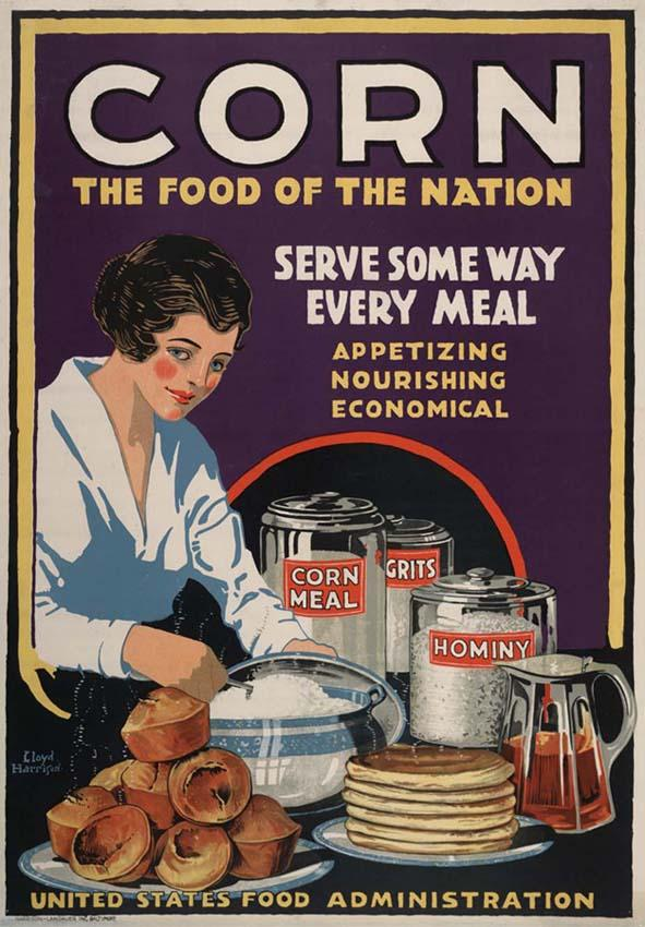"<img typeof=""foaf:Image"" src=""http://statelibrarync.org/learnnc/sites/default/files/images/corn_food.jpg"" width=""591"" height=""850"" alt=""World War I corn propaganda poster"" title=""World War I corn propaganda poster"" />"