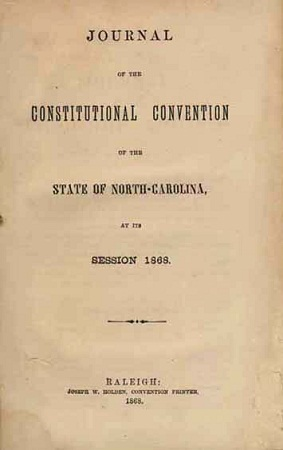 Journal of the Constitutional Convention of the State of North-Carolina, at Its Session 1868
