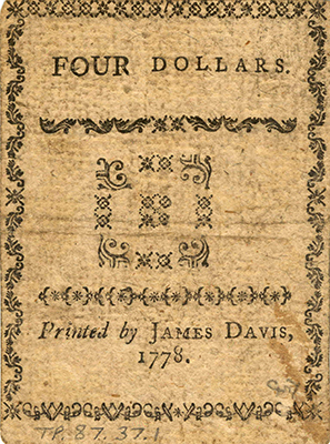 Four dollar bill printed by for the state of North Carolina by James Davis, 1778. Image from Tryon Palace.