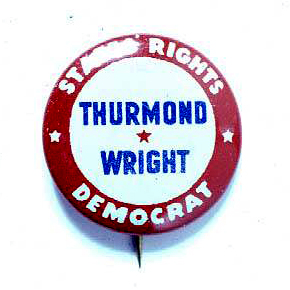 Campaign button for Dixiecrat candidates Strom Thurmond and Fielding Wright. Image from the North Carolina Museum of History.