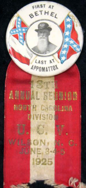 Badge from the 18th reunion meeting of the North Carolina Division to the United Confederate Veterans, 1925, featuring the slogan 'First at Bethel - Last at Appomattox.'