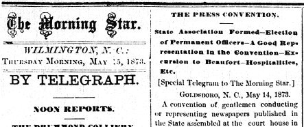 Report of the formation of the North Carolina Press Association in the May 15, 1873, Morning Star newspaper.