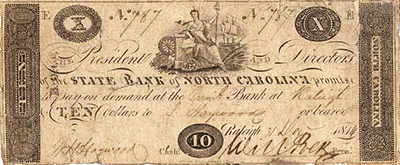 Ten dollar bill issued by the State Bank of North Carolina. Image from the North Carolina Museum of History.