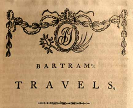 Illustration from page one of the 1791 edition of Bartram's book. Image from Documenting the American South, UNC-CH.