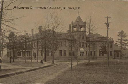 Atlantic Christian College, Wilson, N.C., 1910. Image courtesy of ECU Digital Collections.