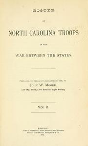 """Roster of North Carolina troops in the war between the states. Prepared, by order of legislature of 1881, by John W. Moore. "" Library of Congress 	E573.3 .N87. Image courtesy of OpenLibrary."