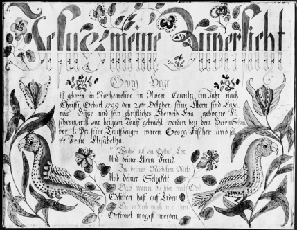 Fraktur by the artist Ehre Vater commemorating the birth and baptism of George Hege, born at Friedberg on 21 Oct. 1799. The birds are representations of Carolina parakeets. Collection of the Museum of Early Southern Decorative Arts.