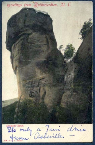 """Greetings from Rutherfordton, N.C.,"" postcard image of Chimney Rock, ca. 1907.  Handwritten text says ""It's only a 7 mile drive from Asheville --"".  Item 	H.1971.118.17 from the collection of the N.C. Museum of History. Used courtesy of the N.C. Department of Natural and Cultural Resources."