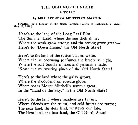 """The Old North State A Toast"", by Mrs. Leonora Monteiro Martin. Published in Volume 14 of the <i>Library of Southern Literature</i>, 1909-1913."