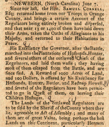 This is an image of an excerpt from the original publication of the Boston-Gazette, and Country Journal, July 15, 1771 showing the account of the aftermath of the Battle of Alamance. From the Collection of the Massachusetts Historical Society.