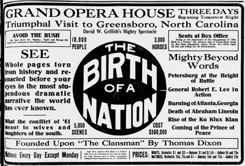 Half-page advertisement for the film The Birth of a Nation, based on The Clansman, which appeared in the Greensboro Daily News, 7 Nov. 1915. North Carolina Collection, University of North Carolina at Chapel Hill Library.