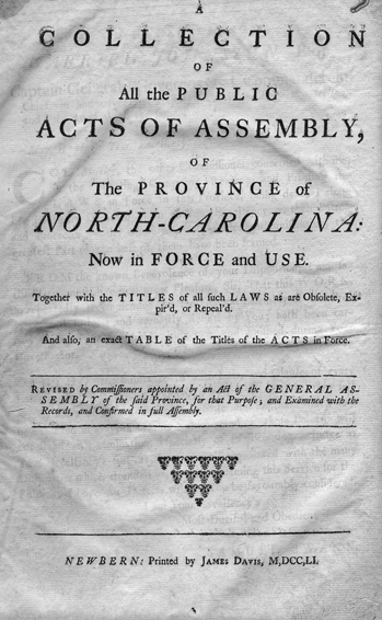 Title page of the first book published in the colony of North Carolina, a 1751 collection of all the laws that had been passed by the Assembly. North Carolina Collection, University of North Carolina at Chapel Hill Library.