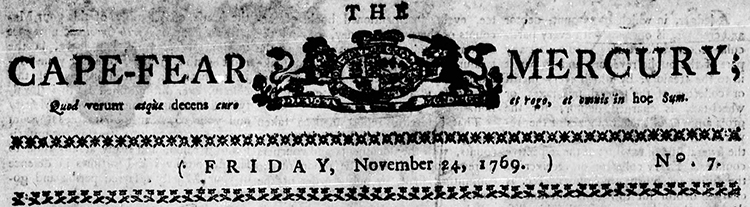 The masthead for the Cape Fear Mercury, November 24, 1769. Image from the North Carolina Digital Collections.