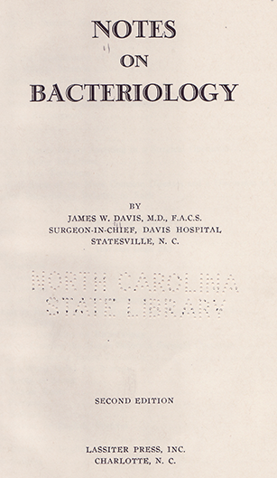 Title page of Notes on Bacteriology, a textbook for nurses written by Dr. James Wagner Davis. Image from the N.C. Government & Heritage Library.