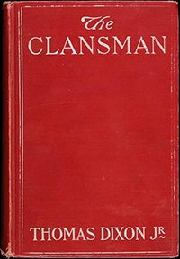 Cover of Thomas Dixon Jr.'s 1905 novel The Clansman. Image from the North Carolina Museum of History.