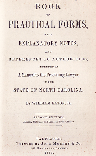 The title page of the second, revised edition of William Eaton Junior's Book of Practical Forms, 1867. Image courtesy of the N.C. Government and Heritage Library.