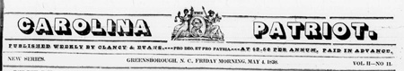 Image of masthead from the <i>Carolina Patriot,</i> May 4, 1838, published by Clancy and Evans.  From UNC-Greensboro Digital Collections.