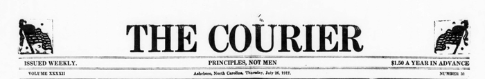 Image of the masthead of <i>The Courier</i> (Asheboro, NC), July 26, 1917.  Minnie Lee Hancock Hammer was an owner, with her husband, of the paper and took an active role in its management. Presented on DigitalNC.