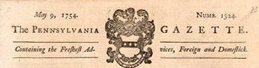 Masthead for <i>The Pennsylvania Gazette</i>, May 9, 1754.  From the Library of Congress American Treasures Exhibit.  Hugh Meredith partnered with Benjamin Franklin in 1729 to purchase the paper, although by 1732, Franklin had aquired Meredith's share.