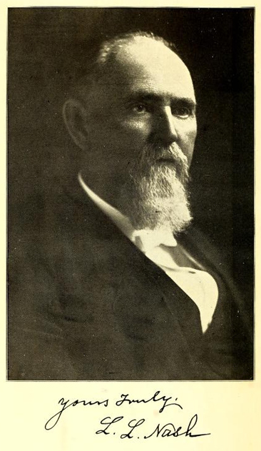 Portrait of L. L. [Leonidas L.] Nash from his <i>Recollections and Observations</i>, published 1916 by Mutual Publishing Company, Printers, Raleigh, North Carolina.  Presented on Archive.org.