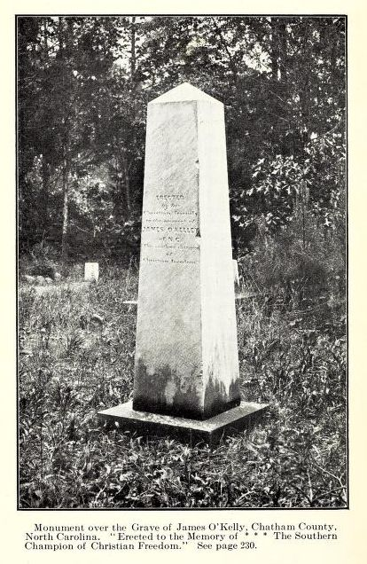 """Monument over the grave of James O'Kelly, Chatham County.""  From </i>The life of Rev. James O'Kelly and the early history of the Christian church in the South</i>, by W. E.MacClenny.  Published 1910, Edwards & Broughton, Raleigh, N.C. Presented on Archive.org."