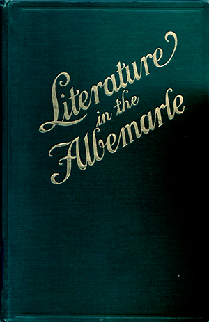 The cover of Bettie Freshwater Pool's 1915 collection, Literature in the Albemarle. Image from the N.C. Government & Heritage Library.