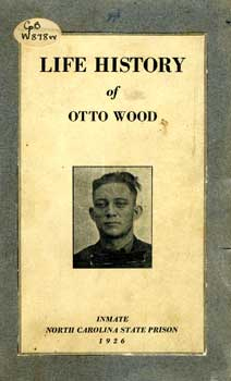 "Cover of <i>Life History of Otto Wood</i>, published 1926.  Image from the UNC Libraries Blog ""North Carolina Miscellany."""