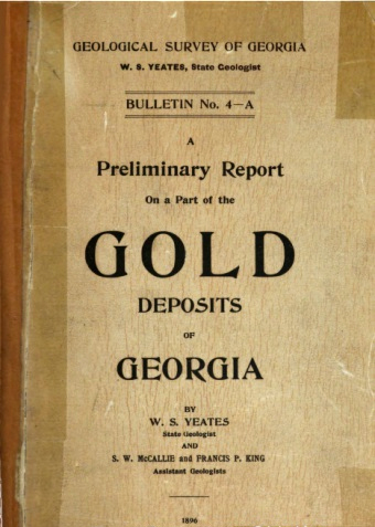 Cover page to <i>A Preliminary Report on a Part of the Gold Deposits Of Georgia</i> by W. S. Yeates, S. W. McCallie, and Francis P. King, published 1896.  Presented by the Hathi Trust.
