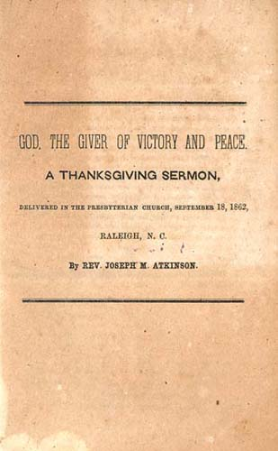 Joseph M. Atkinson (Joseph Mayo), 1820-1891, God, the Giver of Victory and Peace. A Thanksgiving Sermon,  Delivered in the Presbyterian Church, September 18, 1862, Raleigh, N.C.