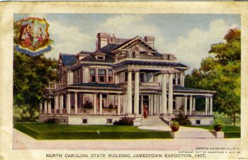 """North Carolina State Building, Jamestown Exposition, 1907."" Image courtesy of the North Carolina Postcard Collection, University of North Carolina at Chapel Hil Libraries."